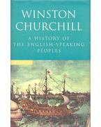 A History of the English Speaking Peoples - Churchill. Winston S.