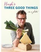 Three Good Things - FEARNLEY-WHITTINGSTALL, HUGH