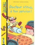 Docteur Virus, à ton service! - DIDIER, ANNE