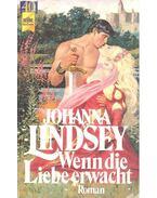 Wenn die Liebe erwacht - Johanna Lindsey