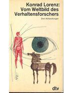 Vom Weltbild des Verhaltensforschers - Drei Abhandlungen - Konrad Lorenz