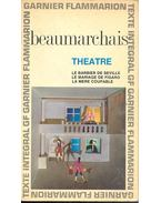 Theatre - Le barbier de Seville; Le mariage de Figaro; La mere coupable - Caron de Beaumarchais