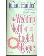 The Wedding Night of an English Rogue - HUNTER, JILLIAN