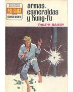 Armas, esmeraldas y Kung-fu - BARBY, RALPH