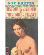 Histoires d'Amour de l'Histoire de France - Breton, Guy