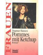 Pommes mit Ketchup - HANSEN, DAGMAR