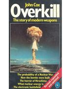 Overkill - The Story of Modern Weapons - COX, JOHN