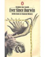 Ever since Darwin - Reflections in Natural History - GOULD, STEVEN JAY
