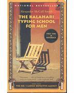 The Kalahari Typing School for Men - McCall Smith, Alexander