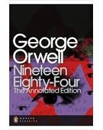 Nineteen Eighty-Four - Annotated Edition - George Orwell