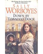 Down by Tobacco Dock - WORBOYES, SALLY