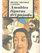 Amables figuras del pasado - Capote, Renée Méndez
