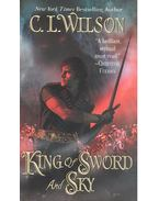 King of Sword and Sky - WILSON, C. L.