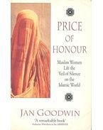 Price of Honour - Muslim Women Lift the Veil of Silence on the Islamic World - GOODWIN, JAN
