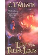 Lord of the Fading Lands - WILSON, C. L.
