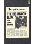 The Big Knock-Over and Other Stories - Dashiell Hammett