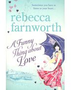 A Funny Thing About Love - FARNWORTH, REBECCA