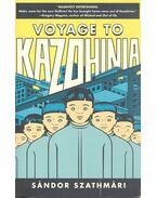 Voyage to Kazohinia - Szathmári Sándor