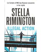 Illegal Action - RIMINGTON. STELLA