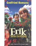 Erik, of Het klein insectenboek - BOMANS, G.