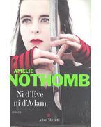 Ni d'Ève ni d'Adam - Nothomb, Amélie