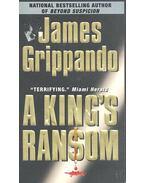 A King's Ransom - James Grippando