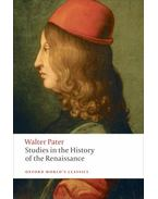 Studies in the History of the Renaissance - Walter, Pater