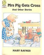 Mrs Pig Gets Cross, and Other Stories - RAYNER, MARY