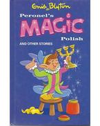 Peronel's Magic Polish - Blyton, Enid
