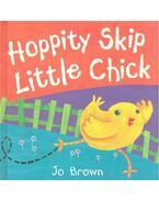Hoppity Skip Little Chick - BROWN, JO