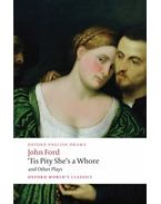'Tis Pity She's a Whore and Other Plays - Ford, John
