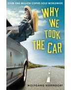 Why We Took the Car - HERRNDROF, WOLFGANG