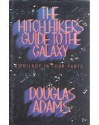 The Hitch Hiker's Guide to the Galaxy - A Trilogy in Four Parts - Douglas Adams