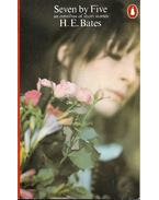 Seven by Five - an omnibus of short stories - H. E. Bates