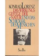 Das Wirkungsgefüge der Natur und das Schicksal des Menschen - Konrad Lorenz