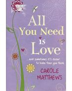 All You Need Is Love - Carole Matthews