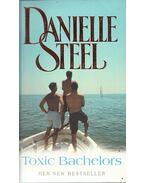 Toxic Bachelors - Danielle Steel