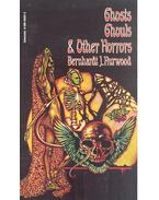 Ghosts Ghouls & Other Horrors - HURWOOD, BERNHARDT J,