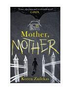Mother, Mother - ZAILCKAS, KOREN