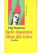 Suche impotenten Mann fürs Leben - HAUPTMAN, GABY