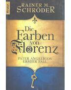 Die Farben von Florenz - SCHRÖDER, RAINER M.