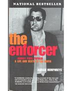 The Enforcer - Johnny Pops Papalia--A Life and Death in the Mafia - HUMPHREYS, ADRIAN