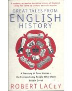 Great Tales from English History - Lacey, Robert