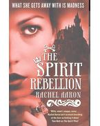 The Spirit Rebellion - AARON, RACHEL