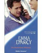 His Boardroom Mistress - Darcy, Emma