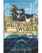 The Well Between the Worlds - Llewellyn, Sam