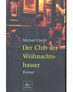 Der Club der weihnachtshasser - CURTIN, MICHAEL