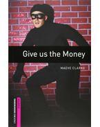 Give us the Money - starter - CLARKE, MAEVE