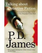 Talking About Detective Fiction - JAMES, P.D.
