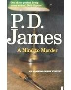 A Mind to Murder - JAMES, P.D.